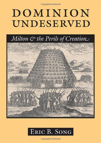 Dominion Undeserved: Milton and the Perils of Creation