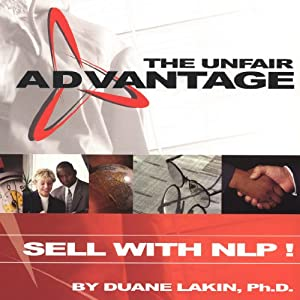 The Unfair Advantage: Sell with NLP! | [Duane Lakin]