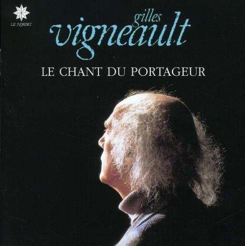 Gilles Vigneault - Le Chant Du Portageur