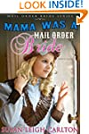 Mama Was A Mail Order Bride (Mail Ord...