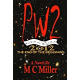 PW2  2012: The End of the Beginning ~ MC Miller