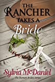 The Rancher Takes A Bride (The Burnett Brides Book 1)