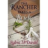The Rancher Takes A Bride (The Burnett Brides Book 1) ~ Sylvia McDaniel