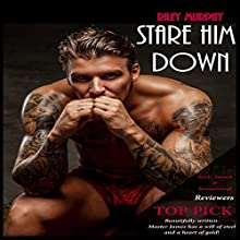Stare Him Down: Stare Down, Book 3 Audiobook by Riley Murphy Narrated by Kai Kennicott, Wen Ross