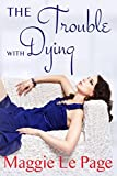 The Trouble With Dying (English Edition)