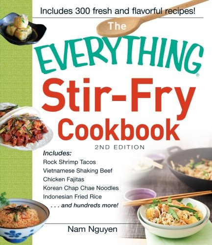 The Everything Stir-Fry Cookbook (Everything (Cooking)) by Nam Nguyen