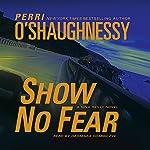 Show No Fear: A Nina Reilly Novel (       ABRIDGED) by Perri O'Shaughnessy Narrated by Dagmara Dominczyk