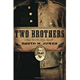 Two Brothers: One North, One South ~ David H. Jones