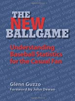 The New Ballgame: Baseball Statistics for the Casual Fan