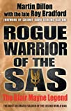 Martin Dillon Rogue Warrior of the SAS: The Blair Mayne Legend