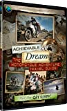 Achievable Dream - Motorcycle Adventure Travel Guide - Get Ready!
