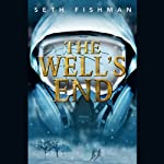 The Well's End | Seth Fishman