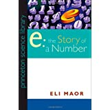 e: The Story of a Number (Princeton Science Library) ~ Eli Maor