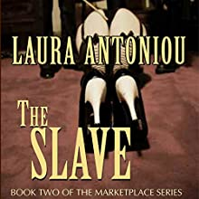 The Slave: Book Two of the Marketplace Series (       UNABRIDGED) by Laura Antoniou Narrated by Elizabeth Jasicki
