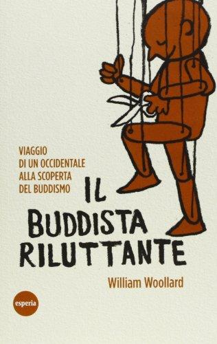 Il buddista riluttante. Viaggio di un occidentale alla scoperta del buddismo