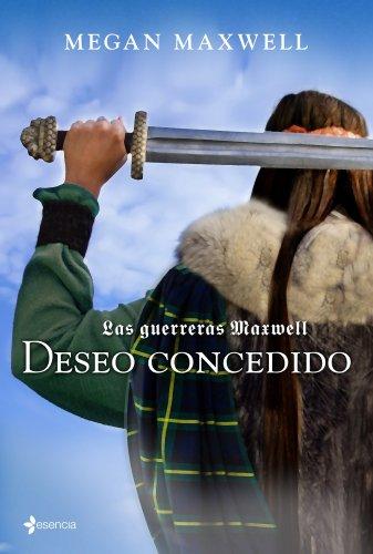 Las guerreras Maxwell, 1. Deseo concedido de Megan Maxwell