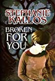 Broken for You (Platinum Readers Circle (Center Point)) (1585479845) by Kallos, Stephanie
