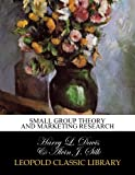 img - for Small group theory and marketing research book / textbook / text book