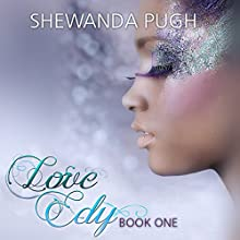 Love Edy (       UNABRIDGED) by Shewanda Pugh Narrated by Natalie Neckyfarow
