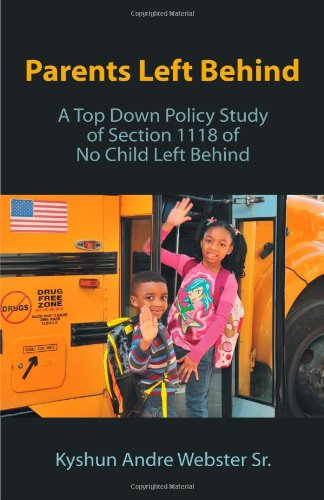 Parents Left Behind: A Top Down Policy Study of Section 1118 of No Child Left Behind