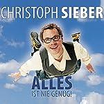 Alles ist nie genug! | Christoph Sieber