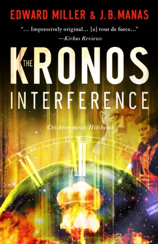 Kindle Nation Bargain Book Alert: If you enjoy Michael Crichton and Dan Brown, you'll love The Kronos Interference, the new time travel thriller from Edward Miller and J.B. Manas. Starred Review in Kirkus Reviews. 5.0 stars on Amazon from 21 of 21 reviewers. Now only $2.99!