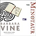 The Minotaur (       UNABRIDGED) by Barbara Vine Narrated by Rosalyn Landor
