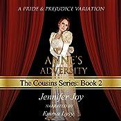 Anne's Adversity: A Pride & Prejudice Variation: The Cousins, Volume 2 | Jennifer Joy
