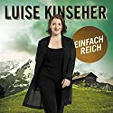 Einfach reich Hörspiel von Luise Kinseher Gesprochen von: Luise Kinseher