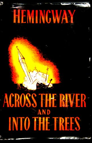 Across the River and into the Trees by Ernest Hemingwa