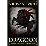 Dragoon (War of the Princes Book 2)