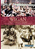 img - for Wigan Fifty Golden Years book / textbook / text book