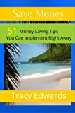 Save Money: 51 Money Saving Tips You Can Implement Right Away