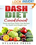 DASH Diet Cookbook: Quick and Easy DA...
