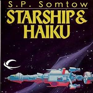 Starship & Haiku | [S. P. Somtow]