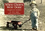 img - for When Chores Were Done by Apps, Jerold W., Apps, Jerry, Apps, Steve (1999) Paperback book / textbook / text book