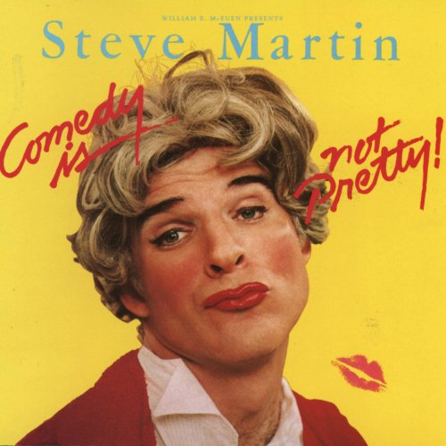 Original album cover of Comedy Is Not Pretty! by Steve Martin