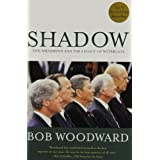 Shadow : Five Presidents and the Legacy of Watergate ~ Bob Woodward