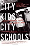 img - for City Kids, City Schools: More Reports from the Front Row [Paperback] [2008] William Ayers, Gloria Ladson-Billings, Gregory Michie, Ruby Dee book / textbook / text book