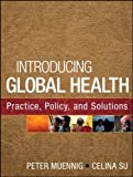 img - for By Peter Muennig Introducing Global Health: Practice, Policy, and Solutions (1st Edition) book / textbook / text book