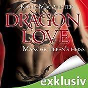 Manche lieben's heiß (Dragon Love 2) | Katie MacAlister