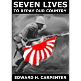 Seven Lives to Repay Our Country ~ Edward Carpenter