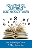 img - for Formatting for CreateSpaceTM Using Microsoft Word book / textbook / text book