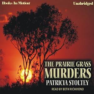The Prairie Grass Murders | [Patricia Stoltey]