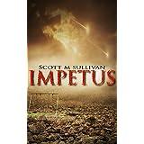 Impetus ~ Scott M Sullivan