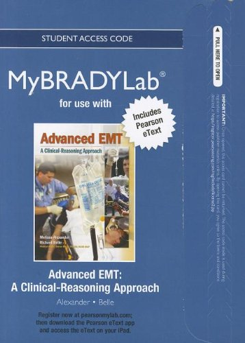 NEW MyBradyLab with Pearson eText -- Access Card -- for Advanced EMT: A Clinical-Reasoning Approach (MyBRADYLab (Access Codes)), by Meliss
