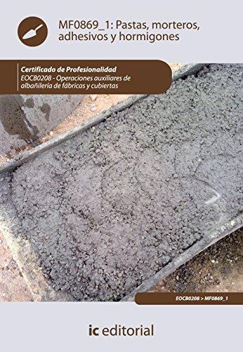 pastas-morteros-adhesivos-y-hormigones-eocb0208-operaciones-auxiliares-de-albanileria-de-fabricas-y-