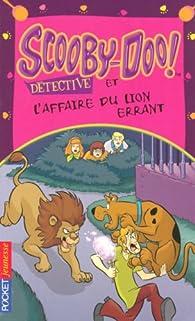 Scooby-Doo détective : Scooby-Doo et l'affaire du lion errant par Jenny Markas