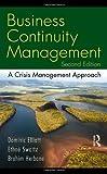 Business Continuity Management, Second Edition: A Crisis Management Approach