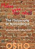 The Philosophy of Nonviolence: about turning the other cheek (OSHO Singles)